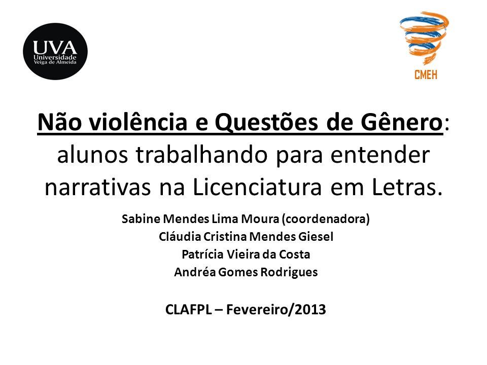 CMEH Não violência e Questões de Gênero: alunos trabalhando para entender narrativas na Licenciatura em Letras.