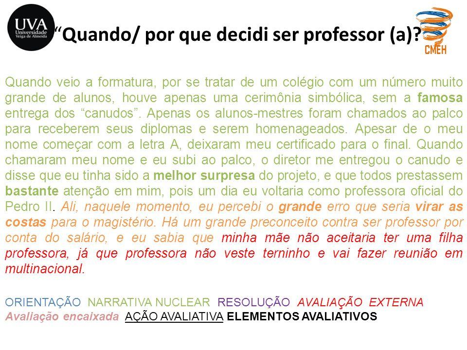 Quando/ por que decidi ser professor (a)