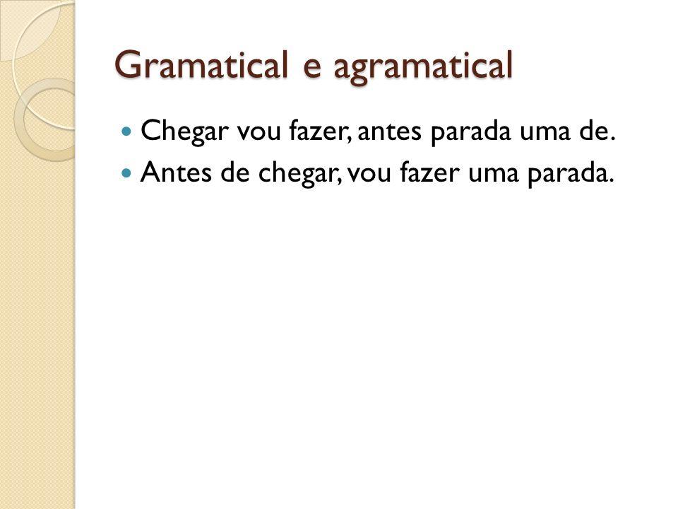 Gramatical e agramatical