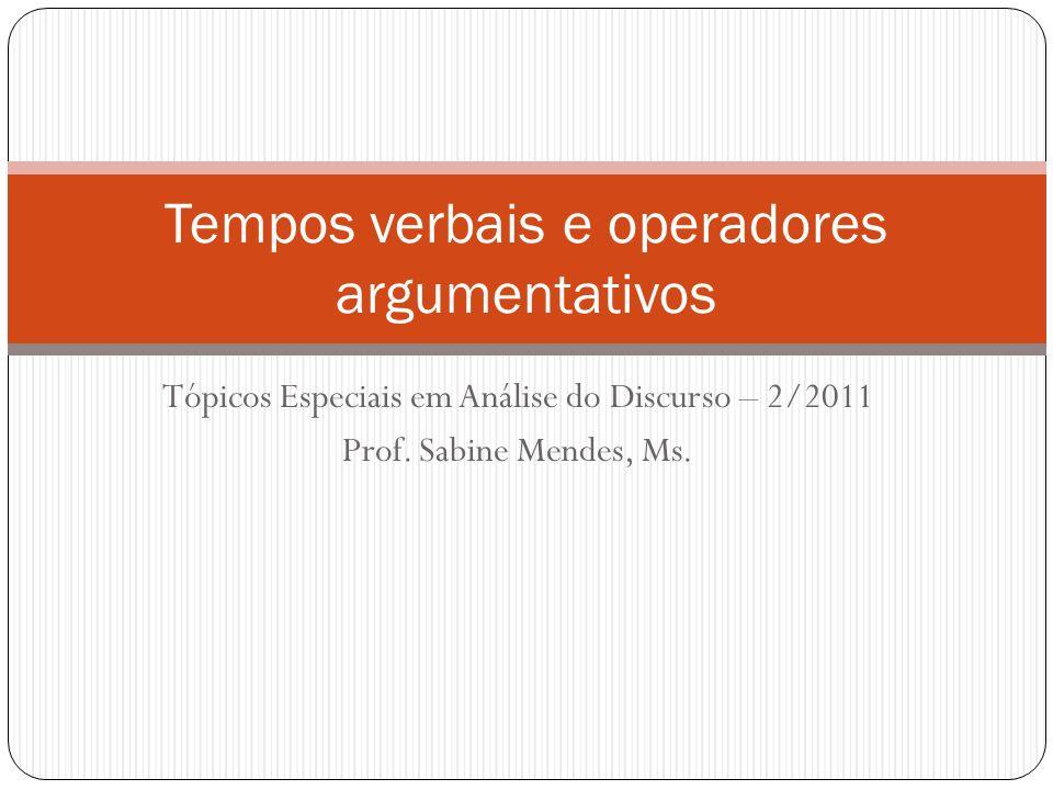 Tempos verbais e operadores argumentativos