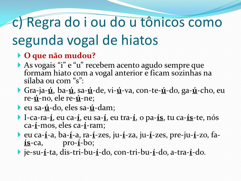 c) Regra do i ou do u tônicos como segunda vogal de hiatos