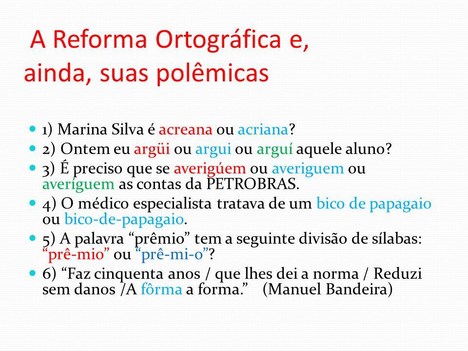 A Reforma Ortográfica e, ainda, suas polêmicas
