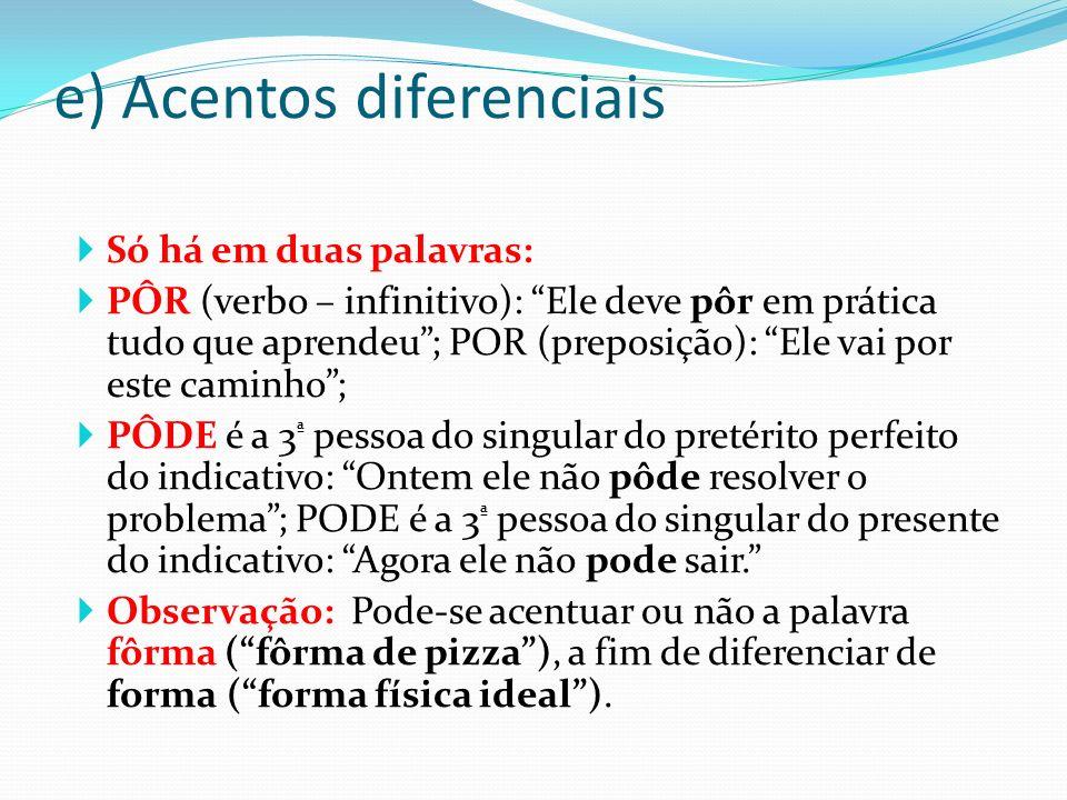 e) Acentos diferenciais