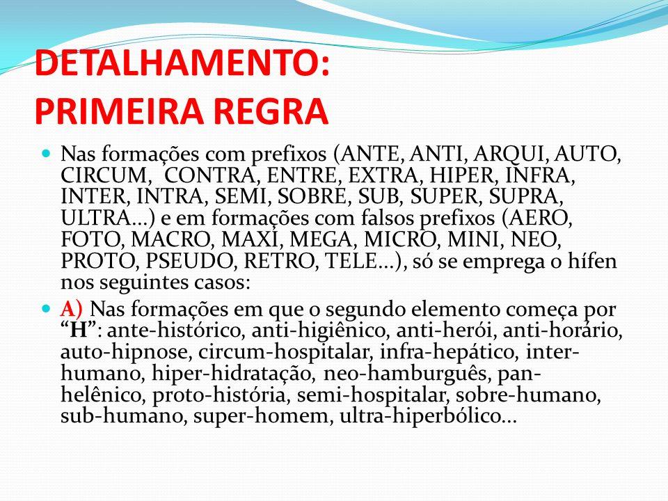DETALHAMENTO: PRIMEIRA REGRA