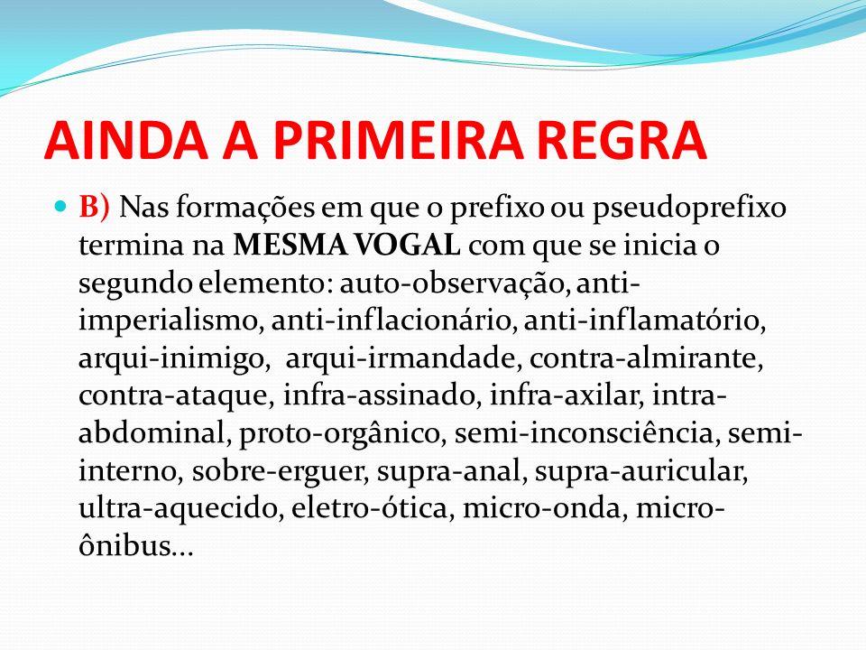 AINDA A PRIMEIRA REGRA