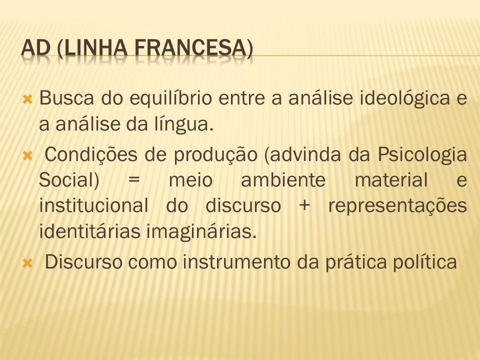 AD (linha francesa) Busca do equilíbrio entre a análise ideológica e a análise da língua.