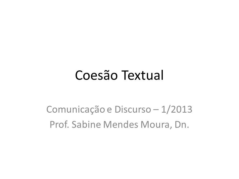 Comunicação e Discurso – 1/2013 Prof. Sabine Mendes Moura, Dn.