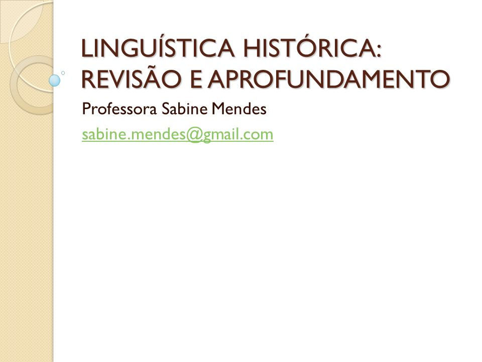 LINGUÍSTICA HISTÓRICA: REVISÃO E APROFUNDAMENTO