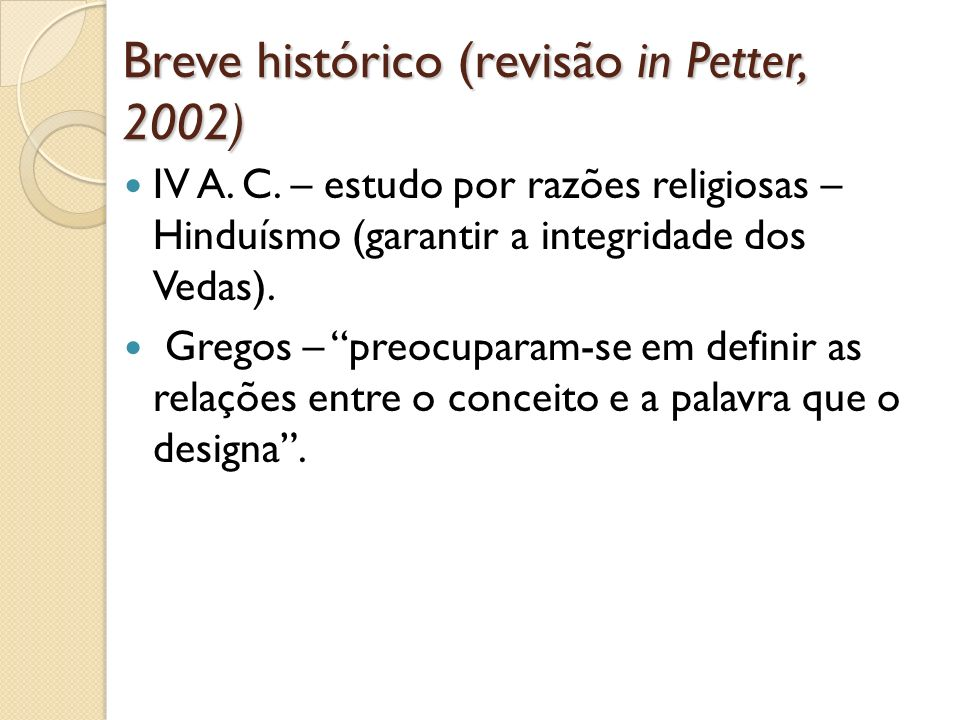 Breve histórico (revisão in Petter, 2002)