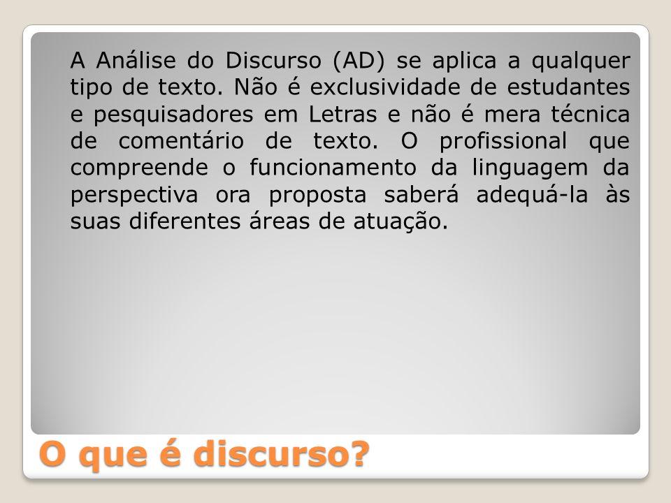 A Análise do Discurso (AD) se aplica a qualquer tipo de texto