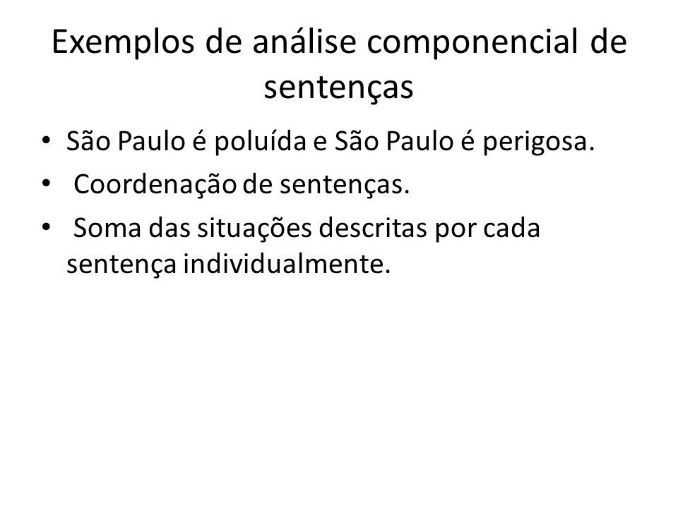 Exemplos de análise componencial de sentenças