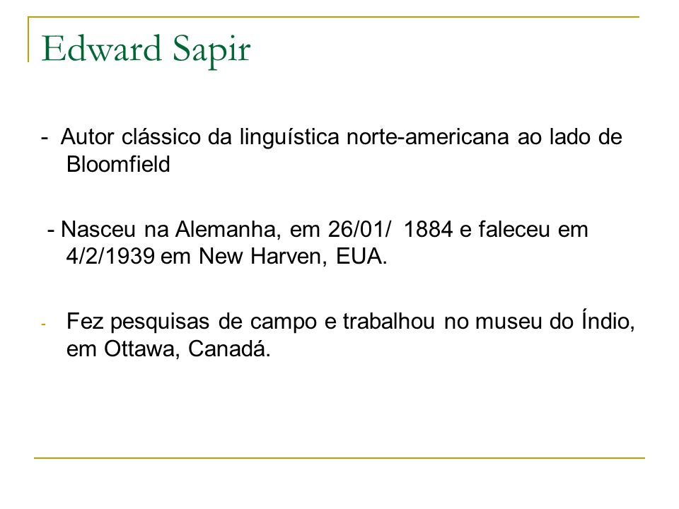 Edward Sapir - Autor clássico da linguística norte-americana ao lado de Bloomfield.