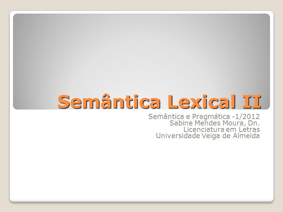 Semântica Lexical II Semântica e Pragmática -1/2012