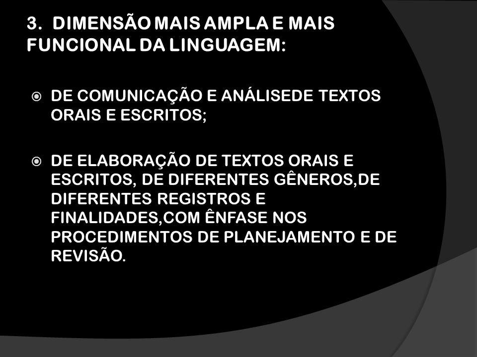 3. DIMENSÃO MAIS AMPLA E MAIS FUNCIONAL DA LINGUAGEM: