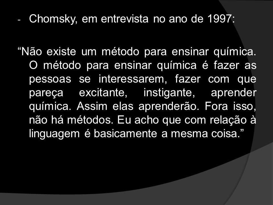 Chomsky, em entrevista no ano de 1997: