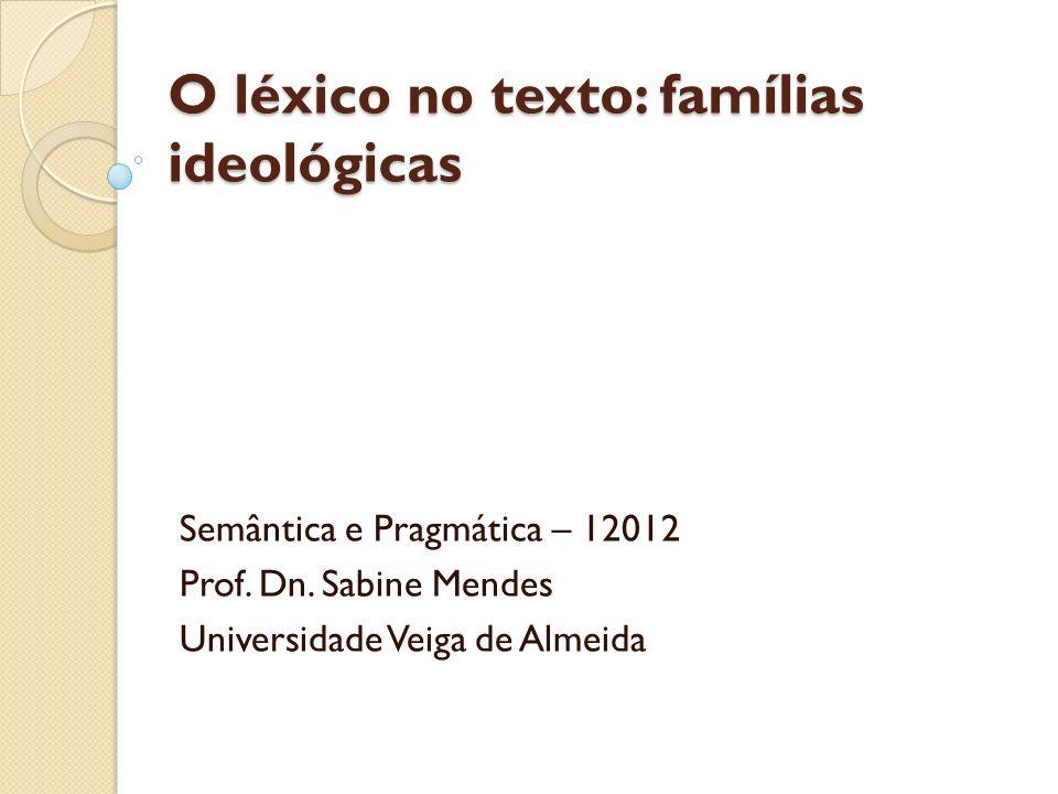 O léxico no texto: famílias ideológicas
