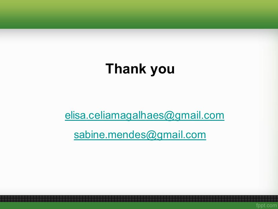 Thank you elisa.celiamagalhaes@gmail.com sabine.mendes@gmail.com