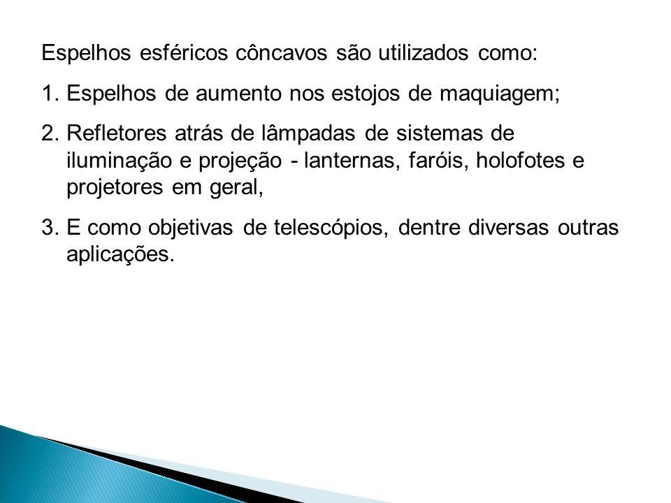 Espelhos esféricos côncavos são utilizados como: