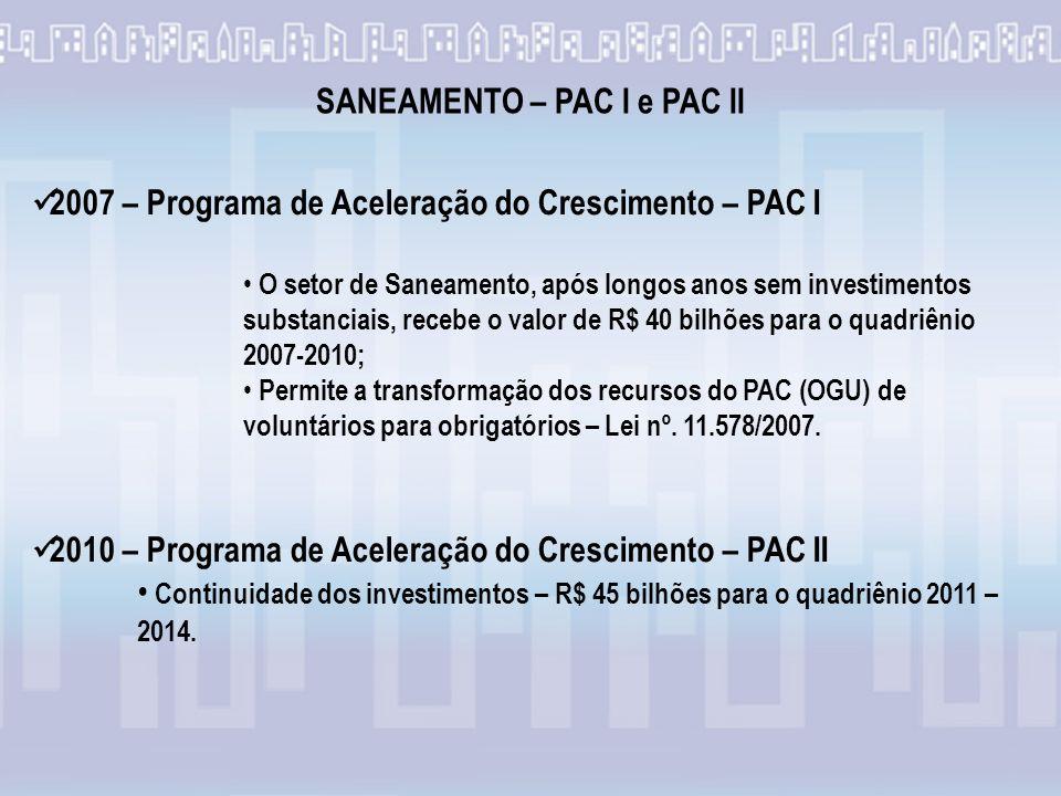 SANEAMENTO – PAC I e PAC II
