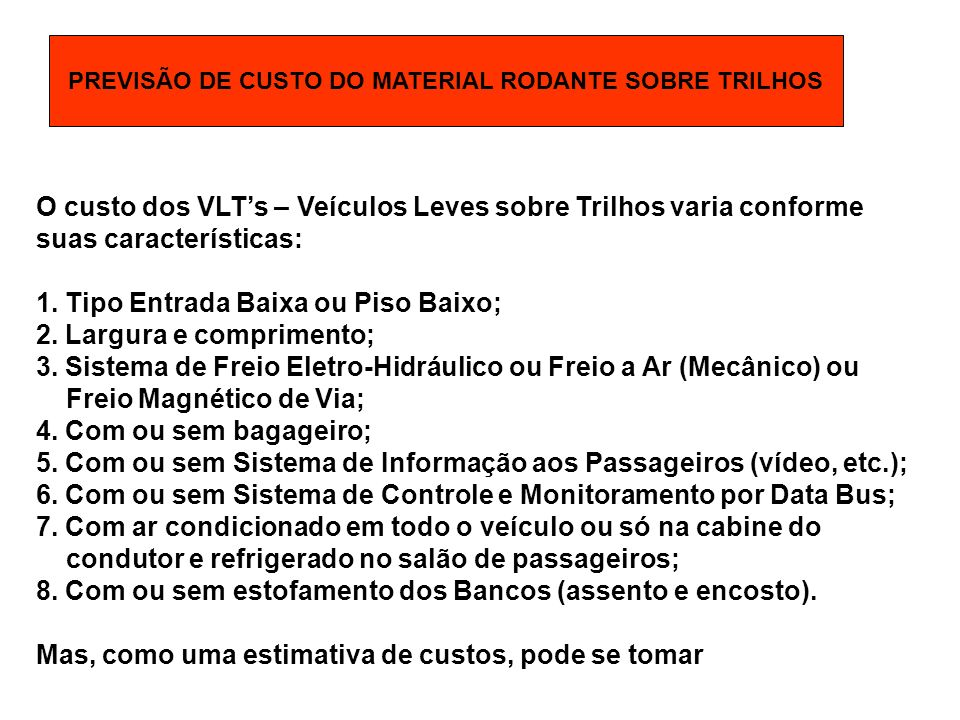 PREVISÃO DE CUSTO DO MATERIAL RODANTE SOBRE TRILHOS