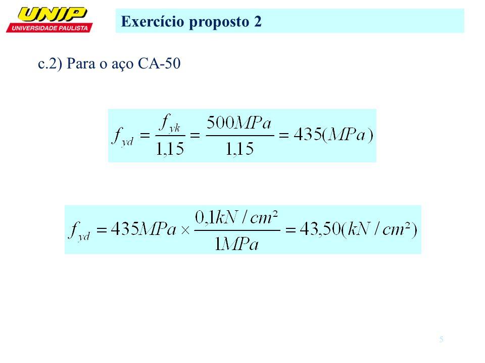 Exercício proposto 2 c.2) Para o aço CA-50