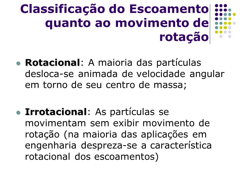 Classificação do Escoamento quanto ao movimento de rotação