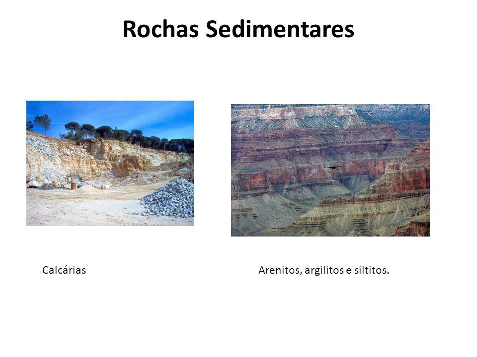 Rochas Sedimentares Calcárias Arenitos, argilitos e siltitos.