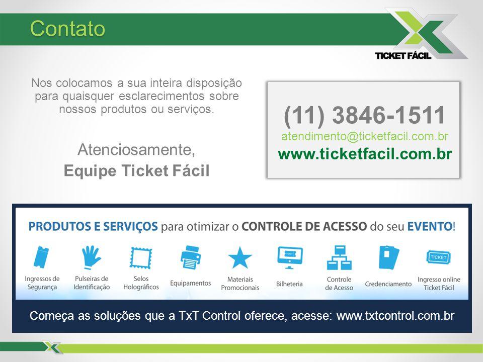 (11) 3846-1511 Contato Atenciosamente, Equipe Ticket Fácil