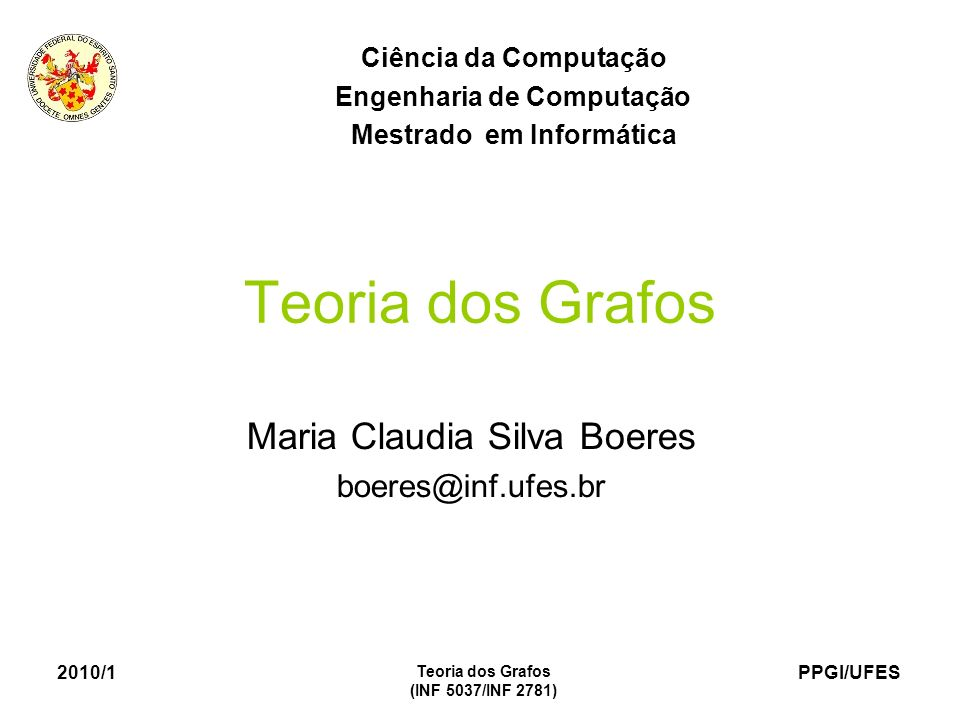 Maria Claudia Silva Boeres boeres@inf.ufes.br