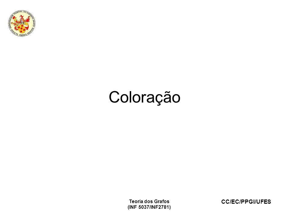 Coloração Teoria dos Grafos (INF 5037/INF2781) 1