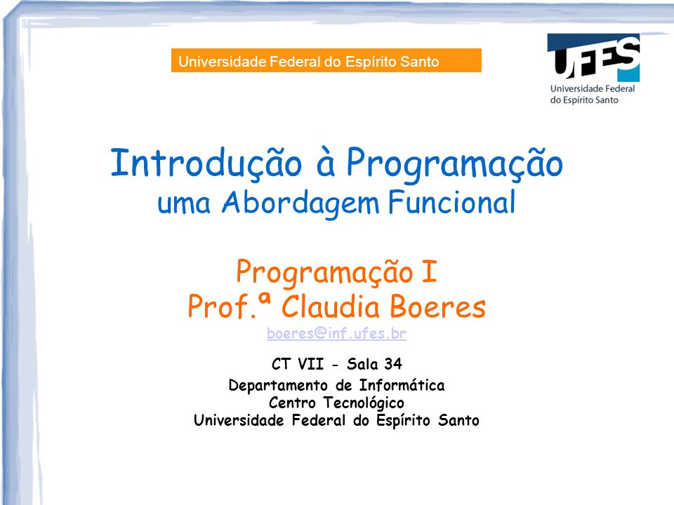 Departamento de Informática Universidade Federal do Espírito Santo