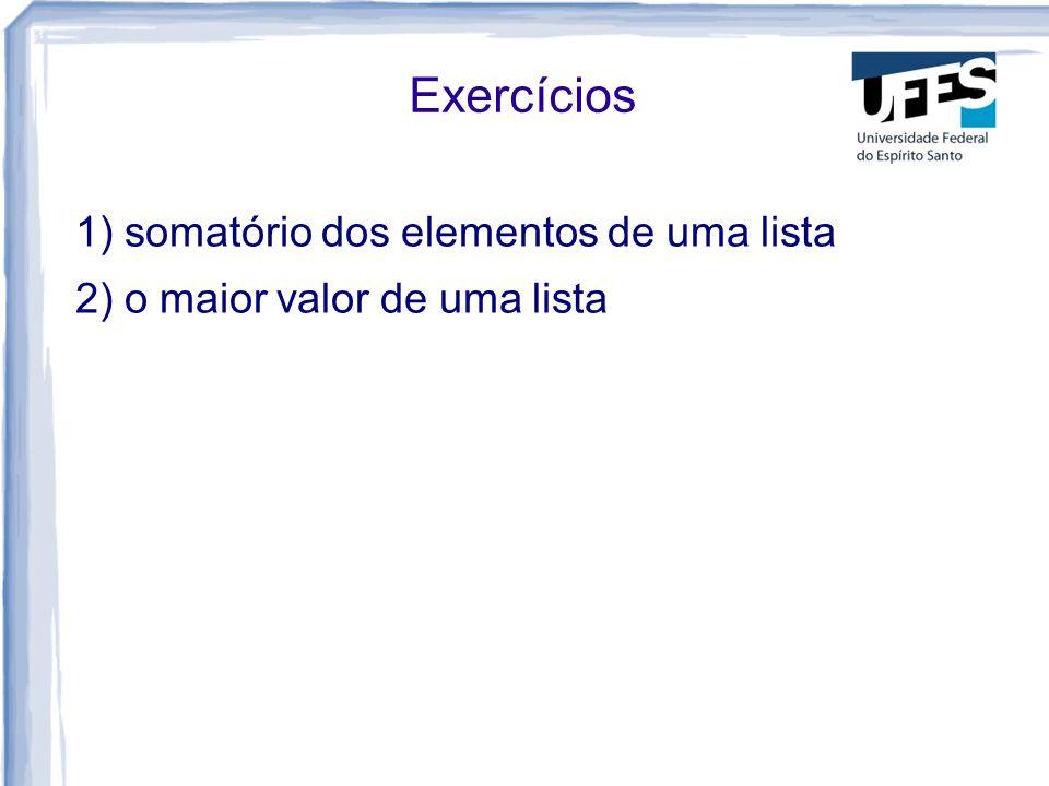 Exercícios 1) somatório dos elementos de uma lista