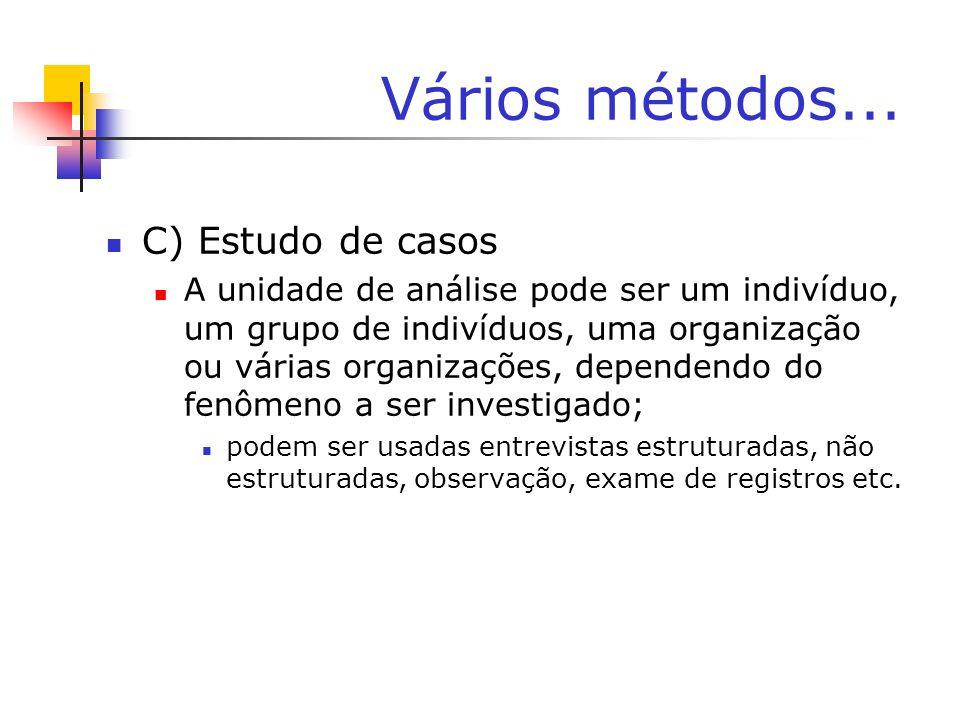 Vários métodos... C) Estudo de casos