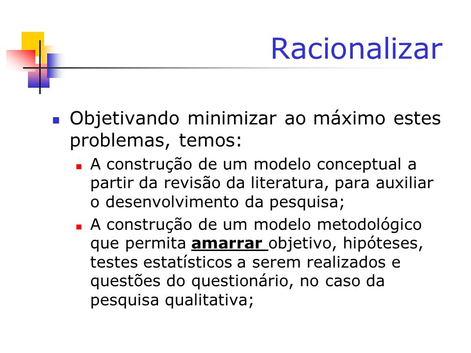 Racionalizar Objetivando minimizar ao máximo estes problemas, temos: