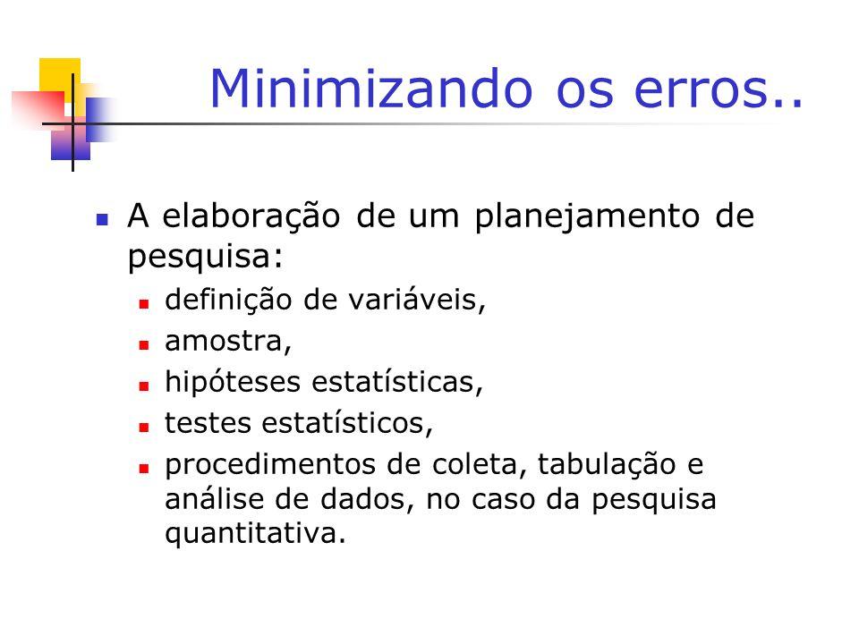 Minimizando os erros.. A elaboração de um planejamento de pesquisa: