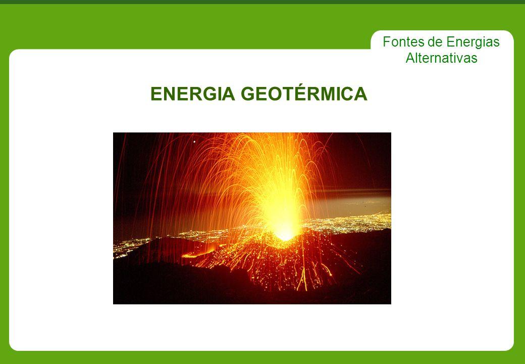 Fontes de Energias Alternativas ENERGIA GEOTÉRMICA