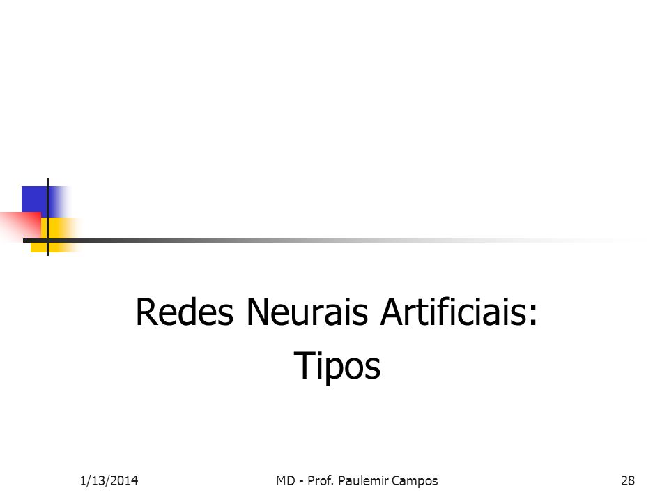 Redes Neurais Artificiais: Tipos