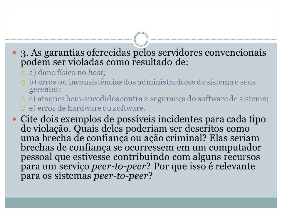 3. As garantias oferecidas pelos servidores convencionais podem ser violadas como resultado de: