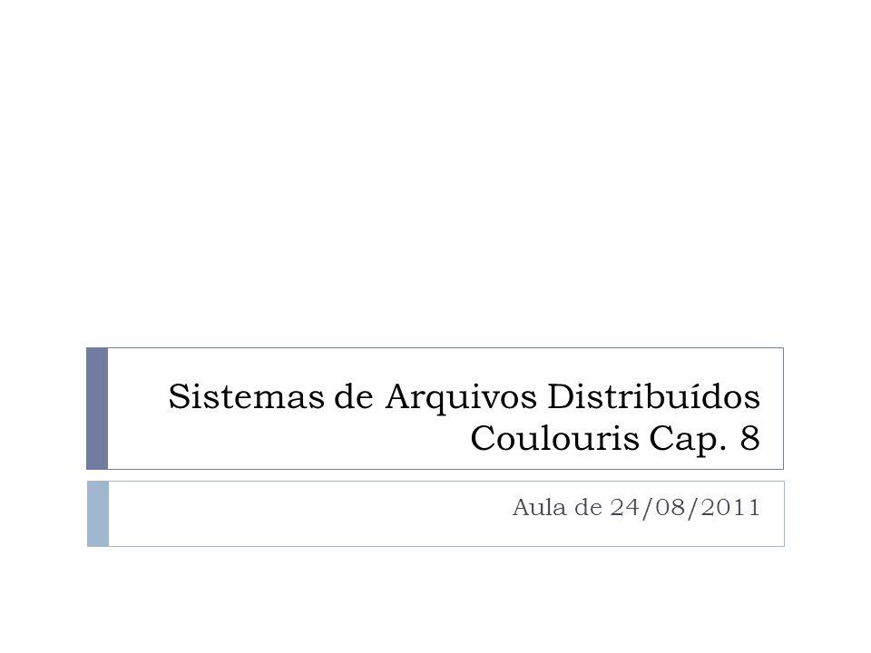 Sistemas de Arquivos Distribuídos Coulouris Cap. 8