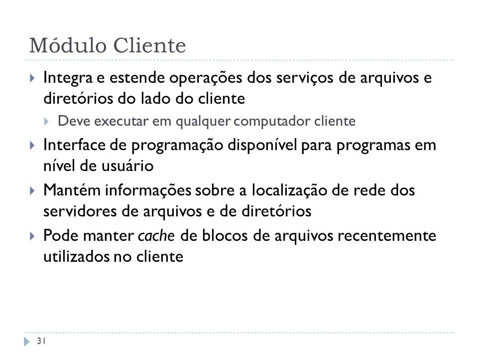 Módulo Cliente Integra e estende operações dos serviços de arquivos e diretórios do lado do cliente.