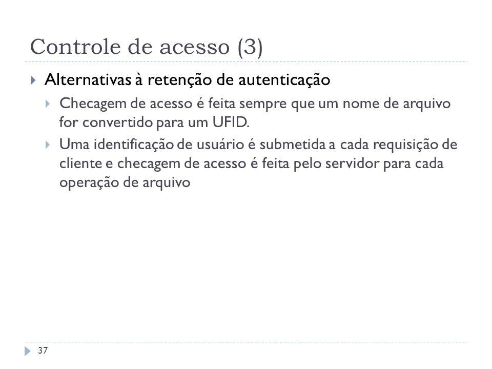 Controle de acesso (3) Alternativas à retenção de autenticação