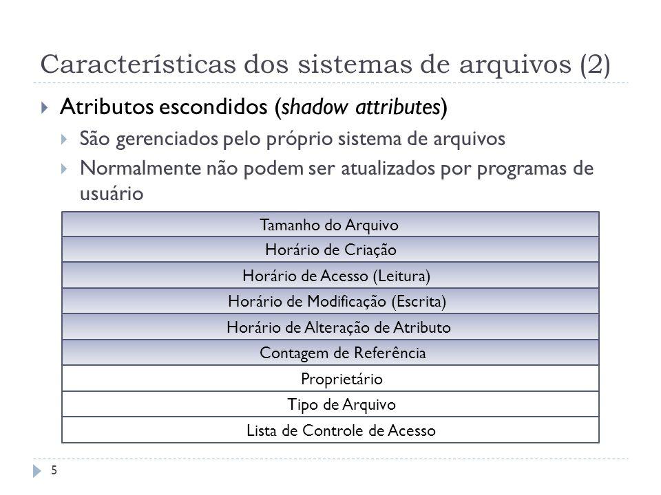 Características dos sistemas de arquivos (2)