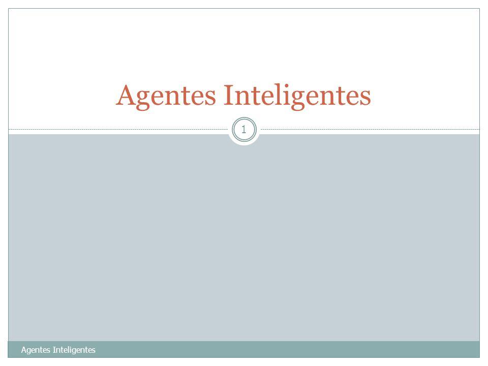 Agentes Inteligentes Agentes Inteligentes