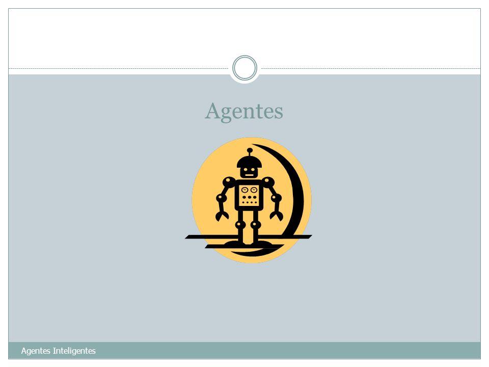 Agentes Agentes Inteligentes