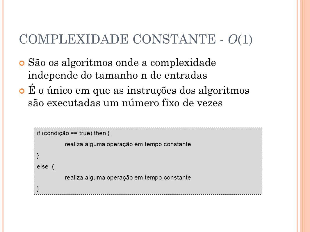 COMPLEXIDADE CONSTANTE - O(1)
