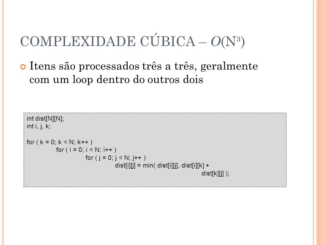 COMPLEXIDADE CÚBICA – O(N³)