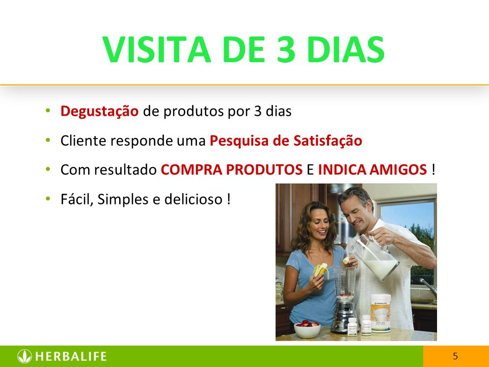VISITA DE 3 DIAS Degustação de produtos por 3 dias