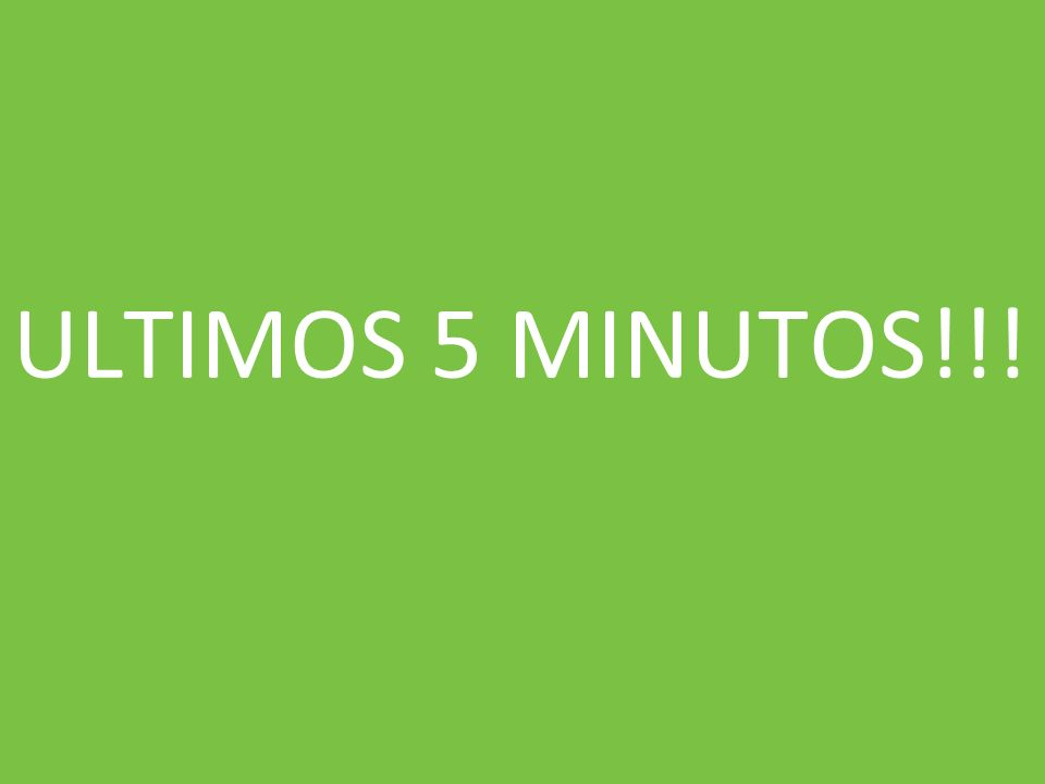 ULTIMOS 5 MINUTOS!!!