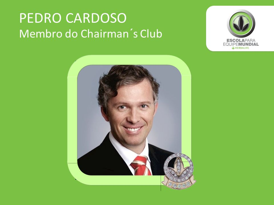 PEDRO CARDOSO Membro do Chairman´s Club