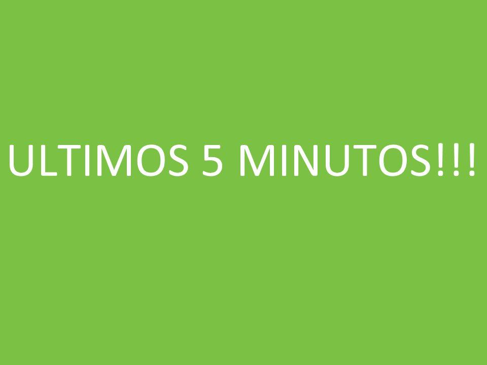 ULTIMOS 5 MINUTOS!!!